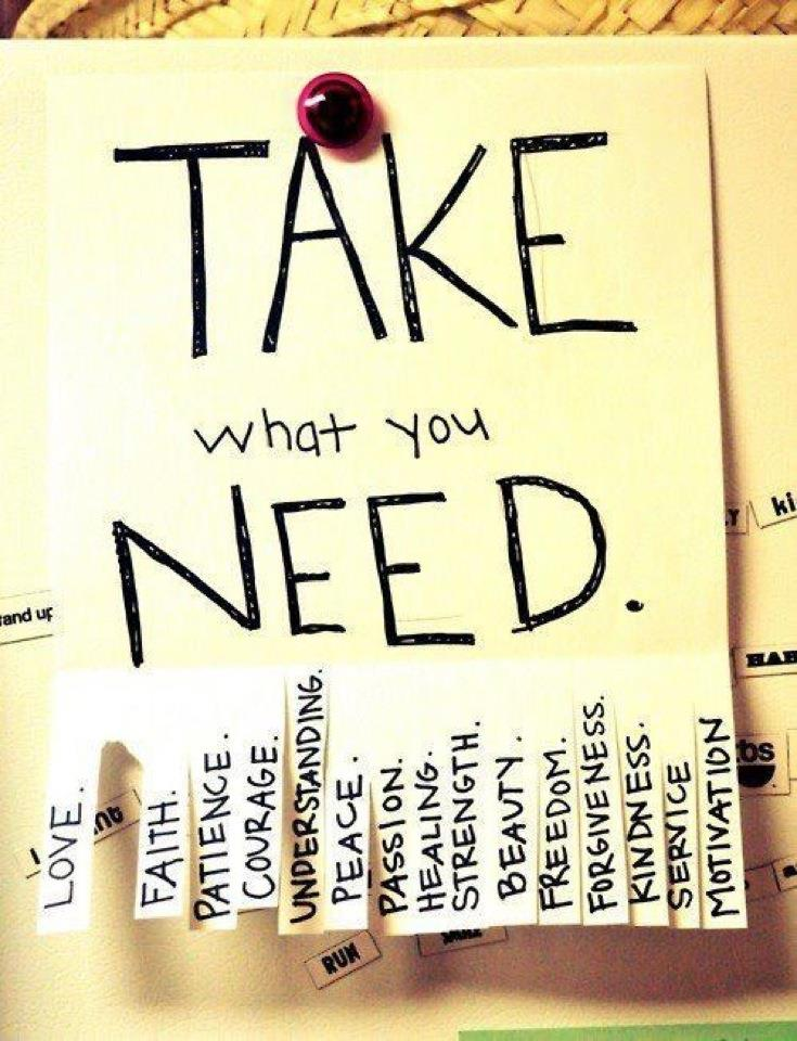 Take What You Need....
